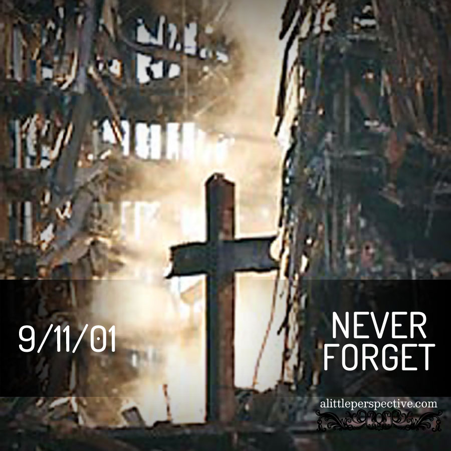 remembering 9/11 | alittleperspective.com