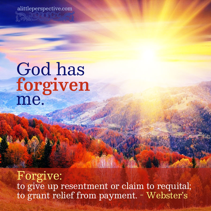 God has forgiven me | scripture pictures at alittleperspective.com