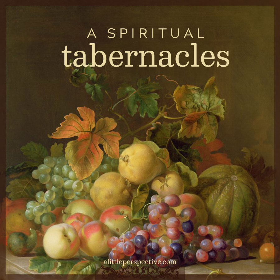 a spiritual tabernacles | alittleperspective.com