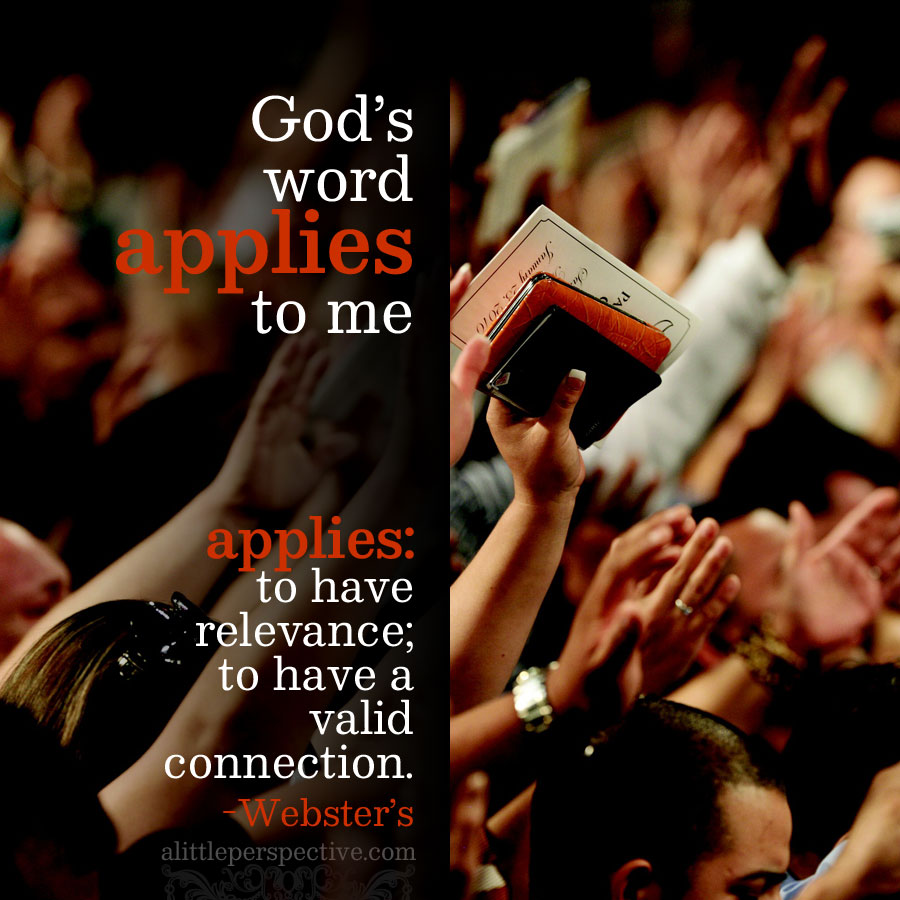 God's word applies to me | alittleperspective.com