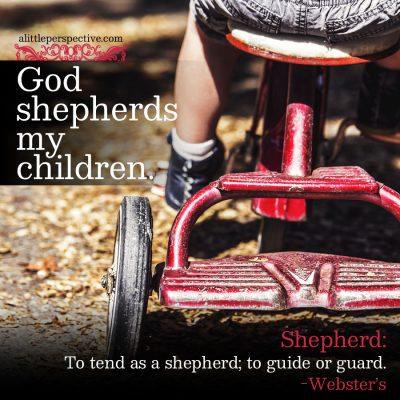 God shepherds my children