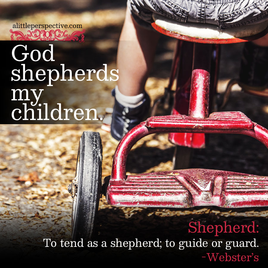 God shepherds my children | alittleperspective.com
