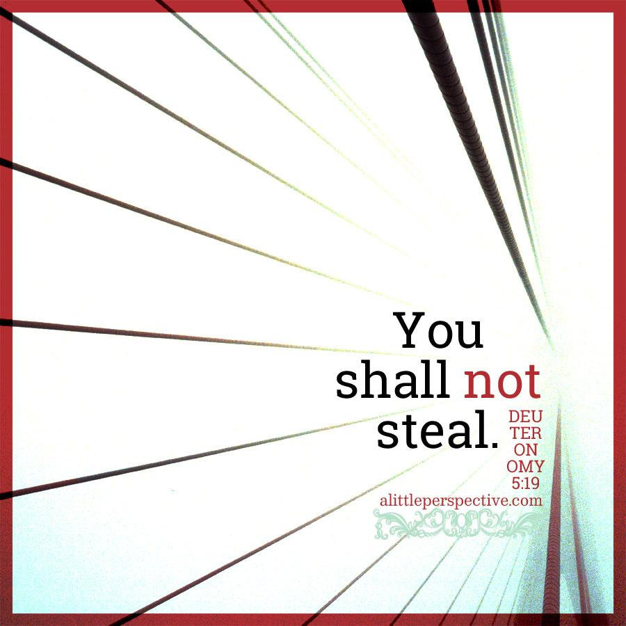 Deu 5:19 | scripture pictures at alittleperspective.com