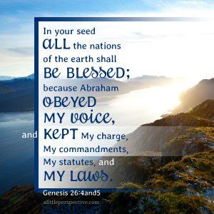 Gen 26:4-5 | scripture pictures at alittleperspective.com