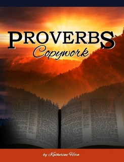 Proverbs copywork by Katherine Hirn | alittleperspective.com