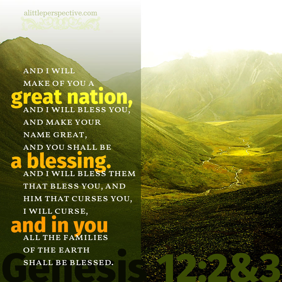 Gen 12:2-3 | scripture pictures at alittleperspective.com