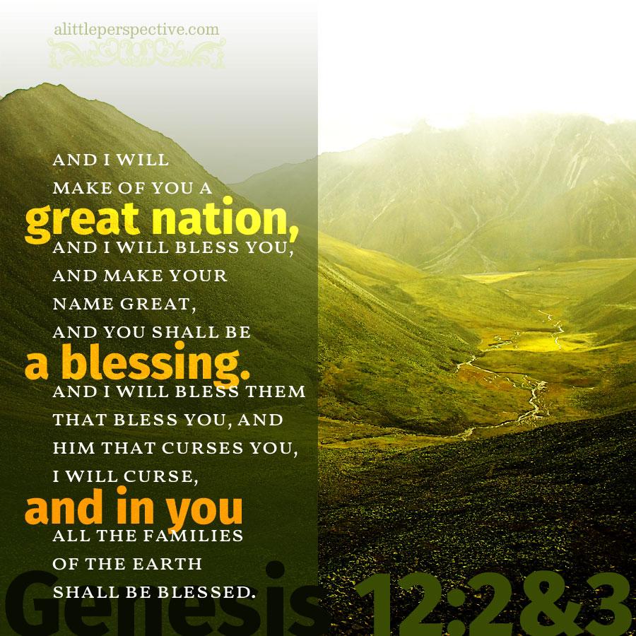 Gen 12:2-3 | scripture pictures at alittleperspective.com