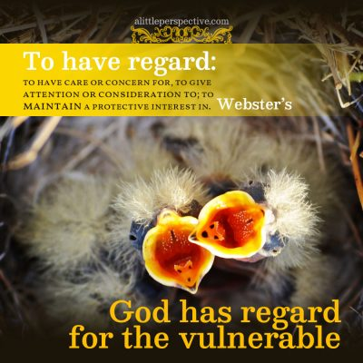 God has regard for the vulnerable