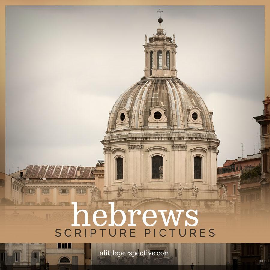 hebrews scripture pictures | alittleperspective.com