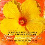 Psa 138:3 | scripture pictures @ alittleperspective.com