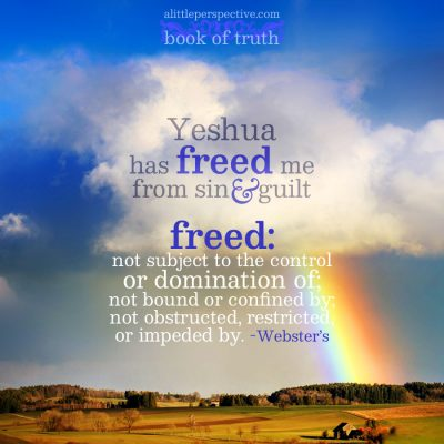 Yeshua has freed me from sin and guilt