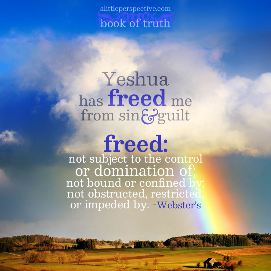 Yeshua has freed me from sin and guilt | book of truth at alittleperspective.com