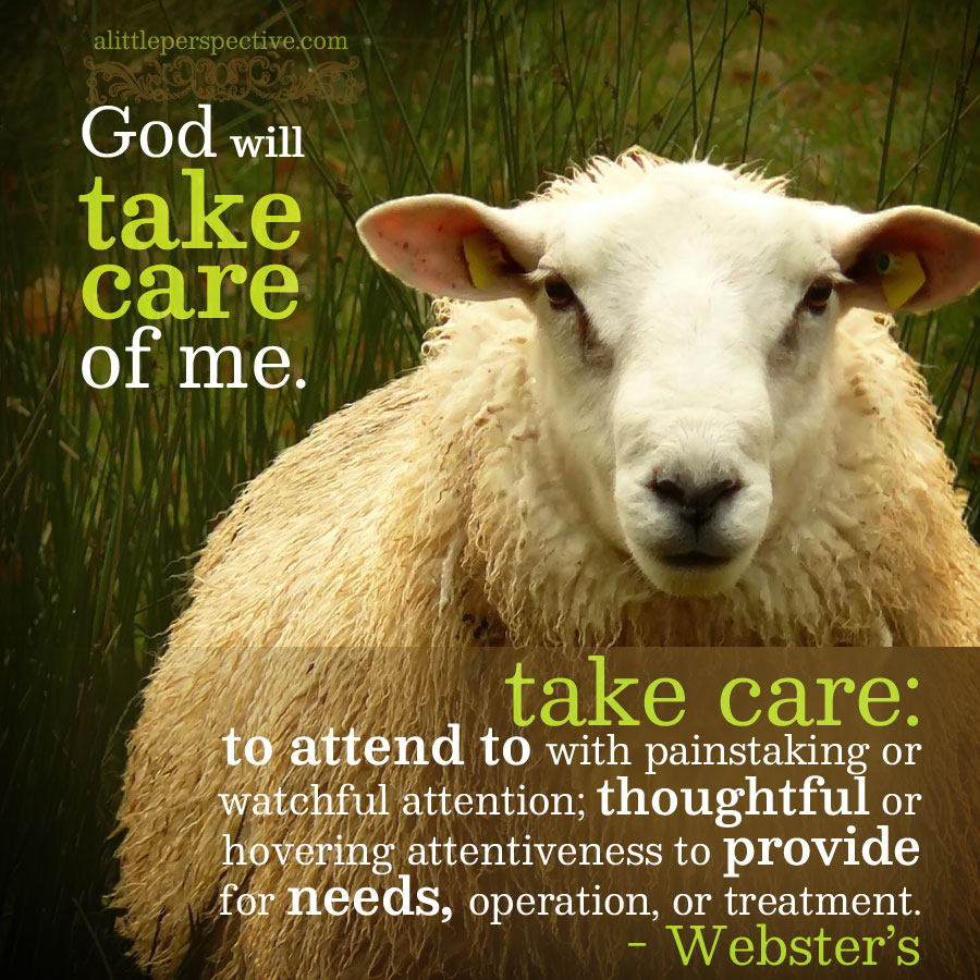 God will take care of me | alittleperspective.com