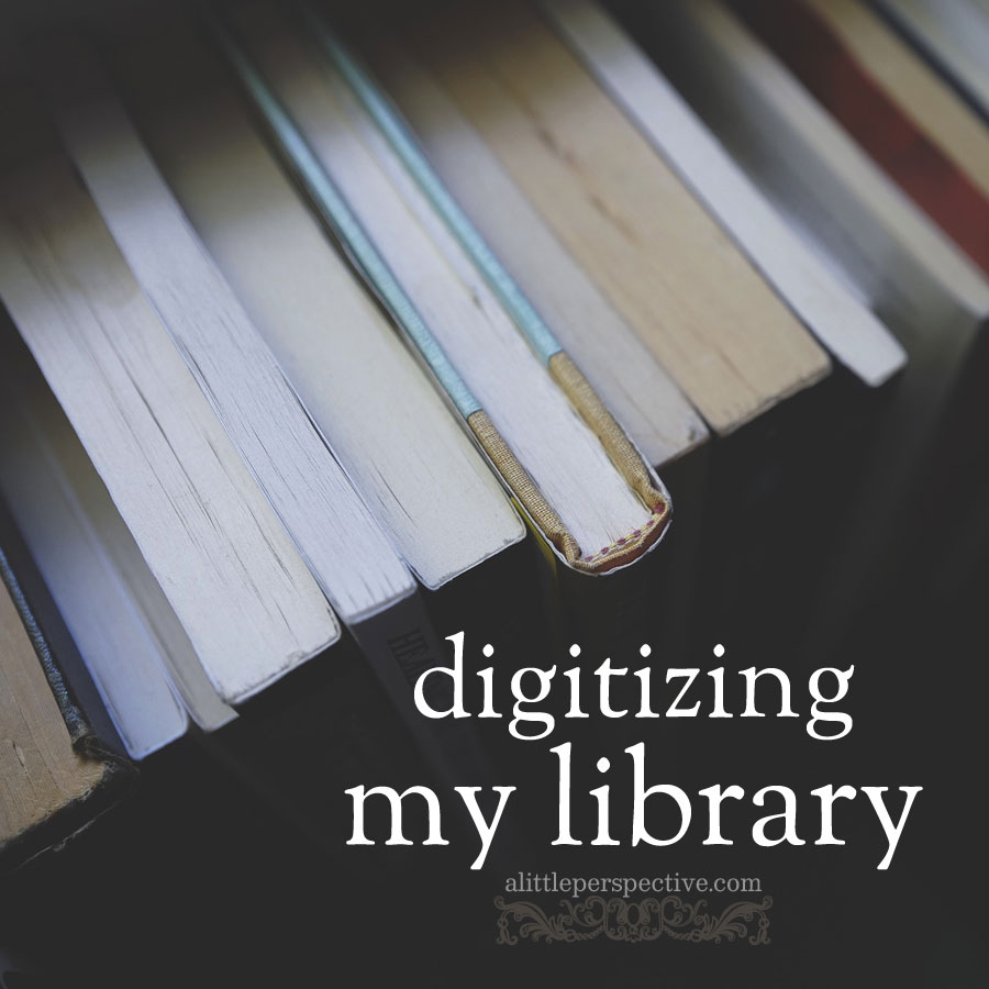 digitizing my library | alittleperspective.com