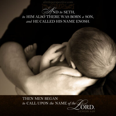 """genesis 4:26, """"then men began"""""""