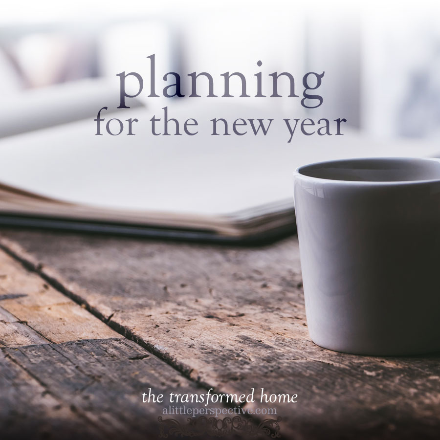 planning for the new year | the transformed home at alittleperspective.com