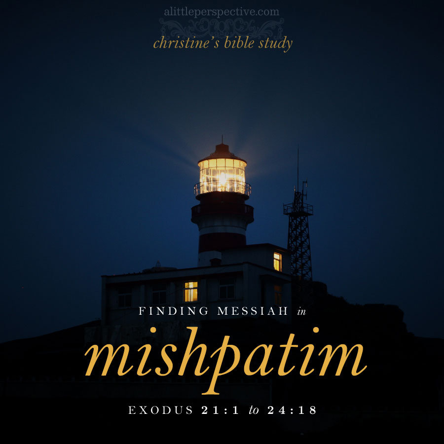 Finding Messiah in Mishpatim | christine's bible study at alittleperspective.com