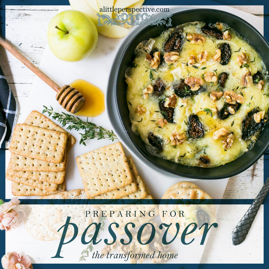 preparing for passover | the transformed home at alittleperspective.com