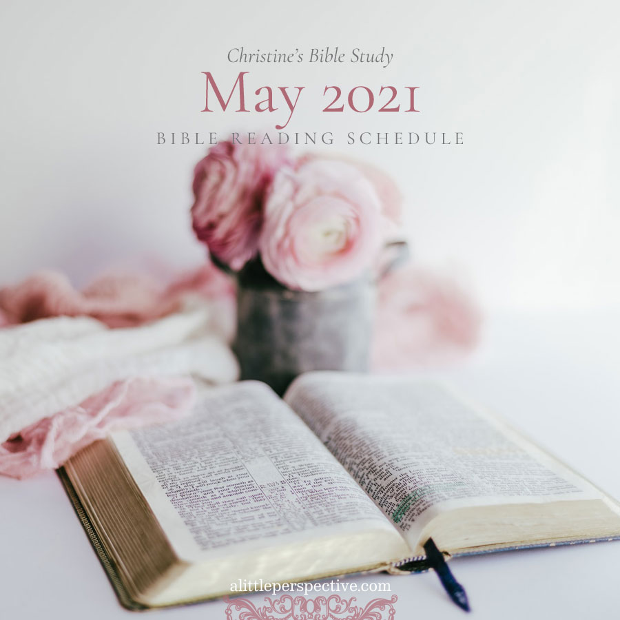 May 2021 Bible Reading Schedule | Christine's Bible Study @ alittleperspective.com