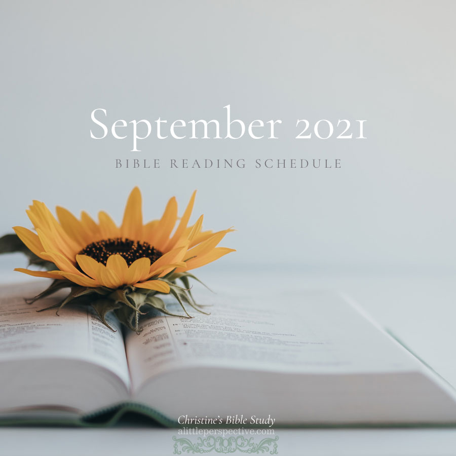 September 2021 Bible Reading Schedule | Christine's Bible Study @ alittleperspective.com