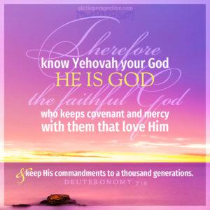 Deu 7:9 | Scripture Pictures @ alittleperspective.com