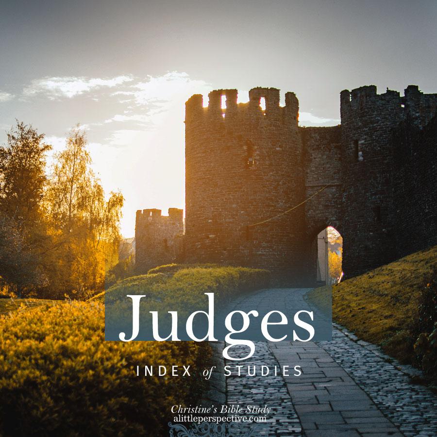 Judges index of studies   Christine's Bible Study @ alittleperspective.com