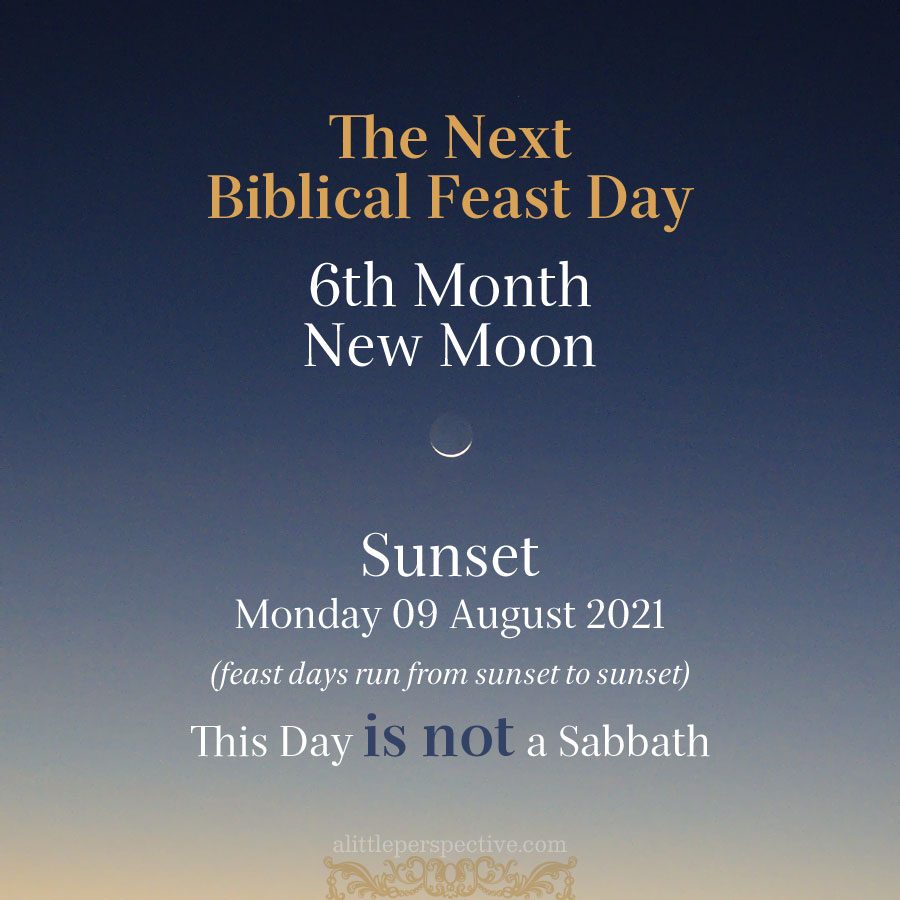 6th Biblical Month New Moon | alittleperspective.com
