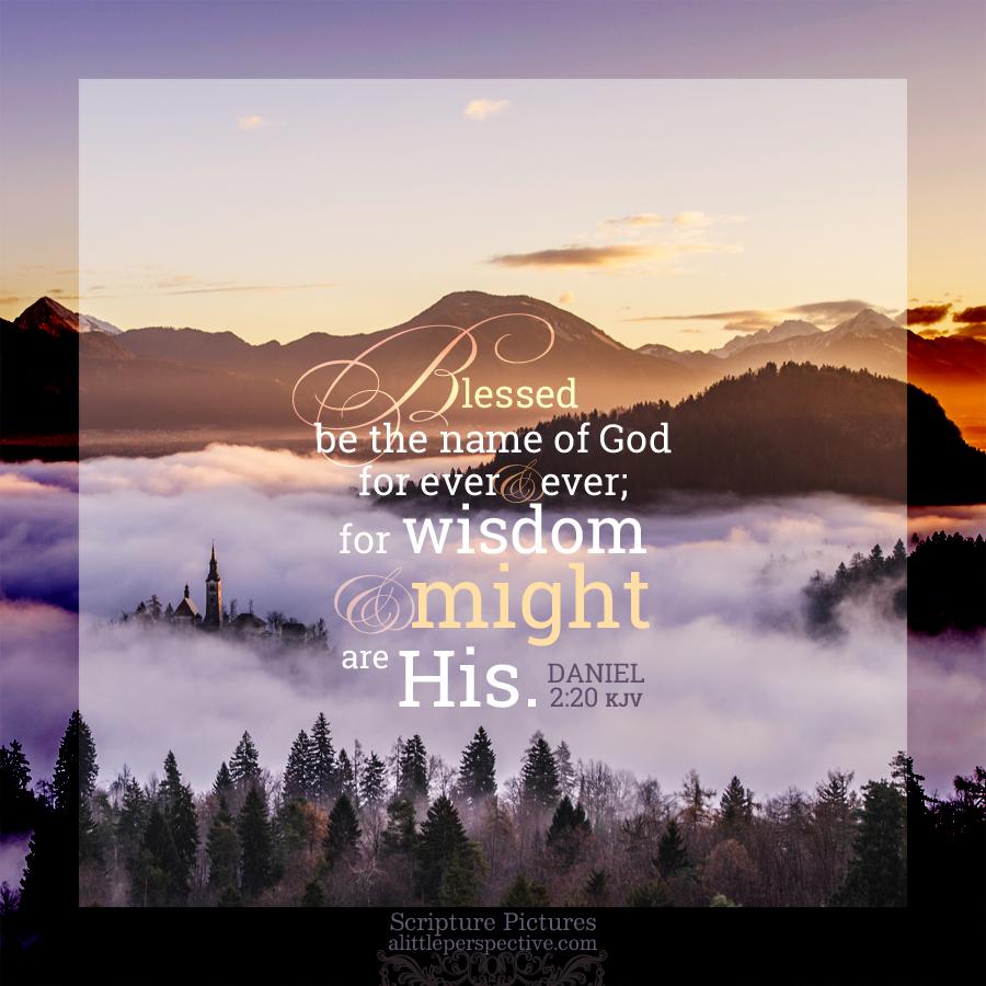 Dan 2:20 | Scripture Pictures @ alittleperspective.com