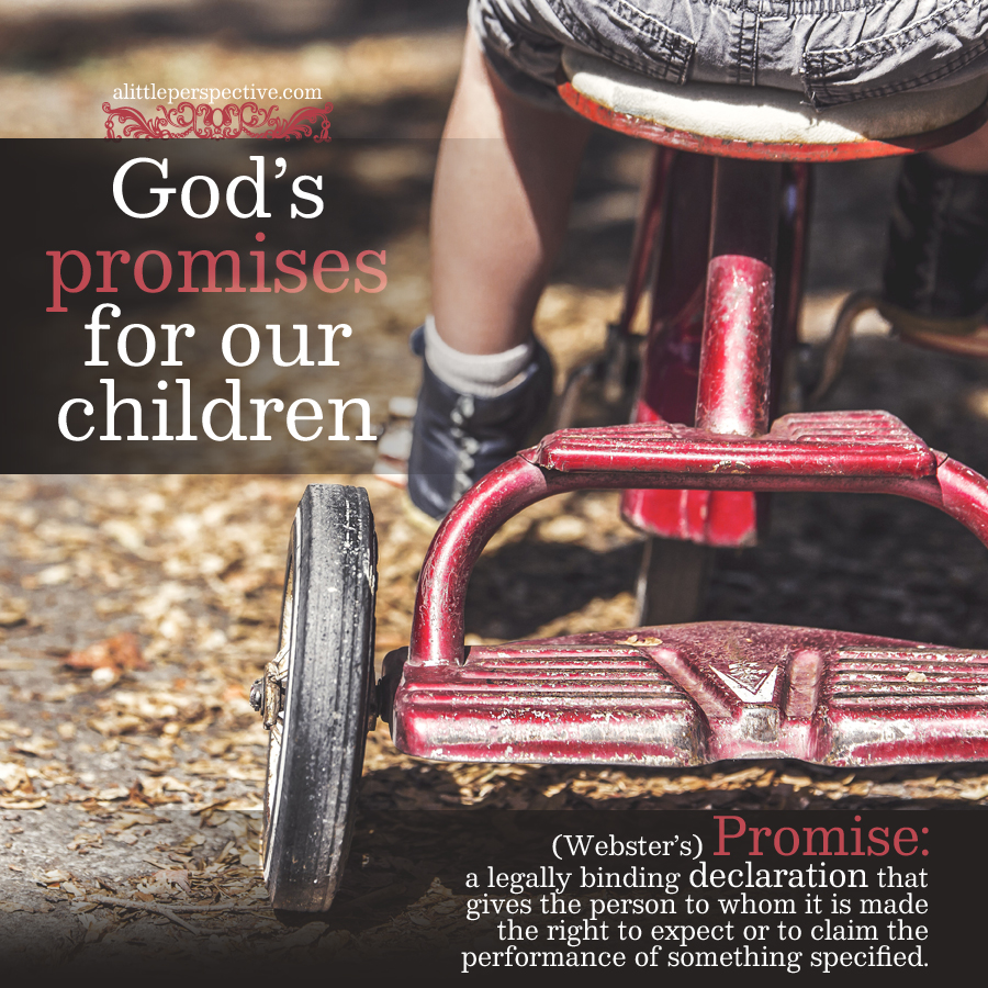 God's Promises for Our Children | alittleperspective.com